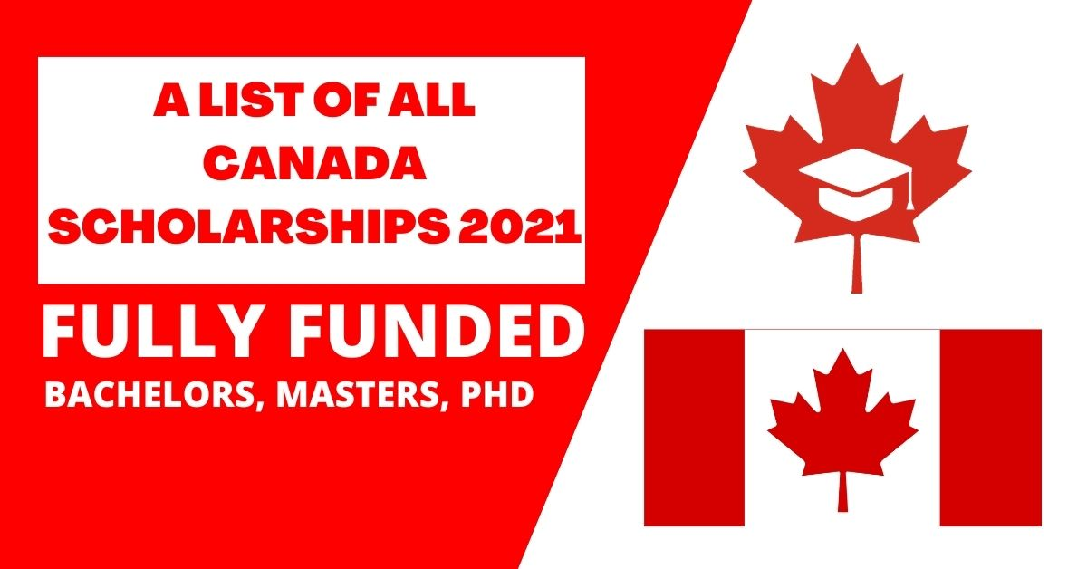 List of All Canada Scholarships Announced in 2021   Fully Funded