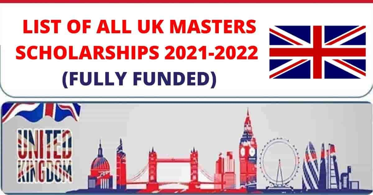 List of All UK Masters Scholarships 2021 | Fully Funded